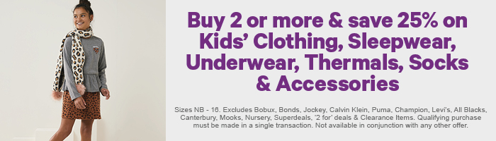 Buy 2 or more & save 25% on Kids' Clothing, Sleepwear, Underwear, Thermals, Socks & Accessories