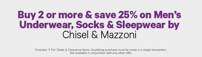 Buy 2 or more & save 25% on Men's Underwear, Socks & Sleepwear by Chisel & Mazzoni