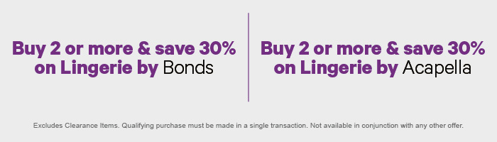 Buy 2 or more & save 30% on Lingerie by Bonds | Buy 2 or more & save 30% on Lingerie by Acapella