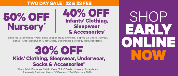 50% off Nursery | 40% off Infants' Clothing | 30% off Kids' Clothing