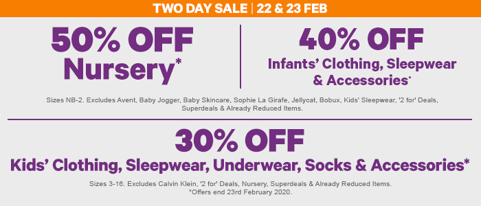 50% off Nursery, 40% off Infants' Clothing & 30% off Kids' Clothing