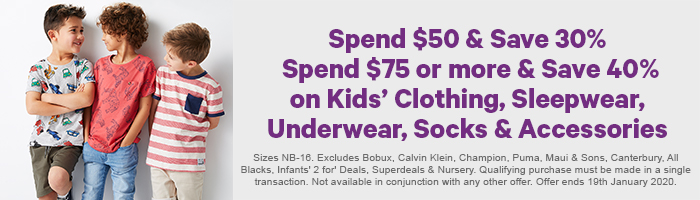 Spend $50 & Save 30%, Spend $75 or more & save 40% on Kids' Clothing, Sleepwear etc