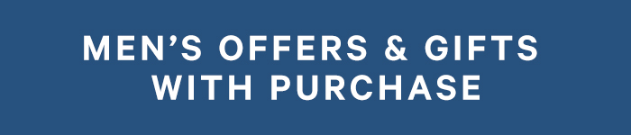 Men's Offers & Gifts with Purchase