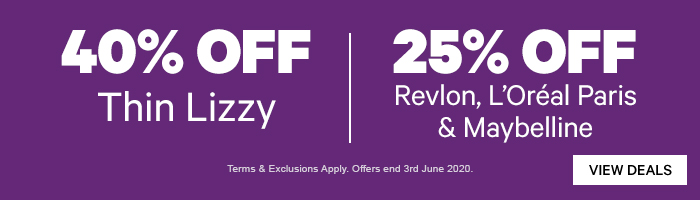 40% off Thin Lizzy|25% off Revlon, Maybelline and Loreal