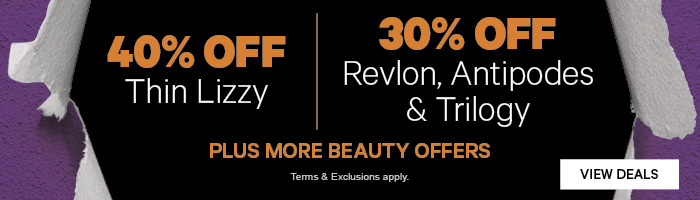 40% off Thin Lizzy | 30% off Revlon, Antipodes & Trilogy. PLUS More Beauty Offers.