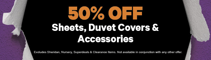 50% off Sheets, Duvet Covers & Accessories