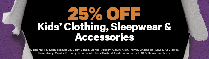 25% off Kids' Clothing, Sleepwear & Accessories
