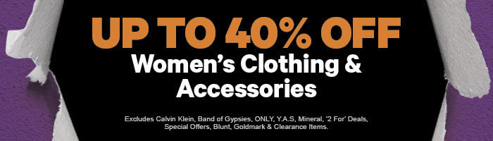 Up to 40% off Women's Clothing & Accessories