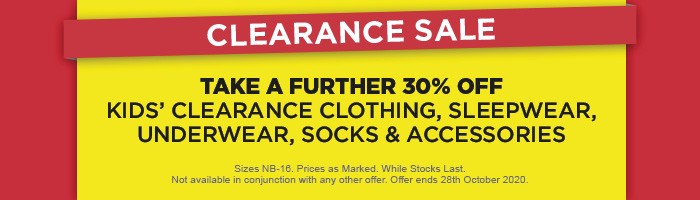 Take a Further 30% off Kids' Clearance Clothing, Sleepwear, Underwear, Socks & Accessories
