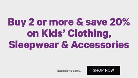 Buy 2 or more & save 20% on Kids' Clothing, Sleepwear & Accessories