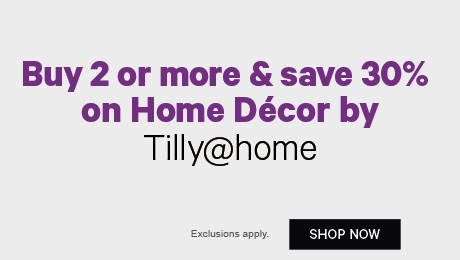 Buy 2 or more & save 30% on Home Decor by Tilly@Home