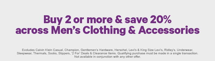 Buy 2 or more & save 20% across Men's Clothing & Accessories