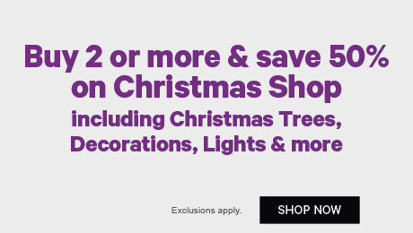 Buy 2 or more & save 50% on Christmas Shop | including Christmas Trees, Decorations, Lights & more