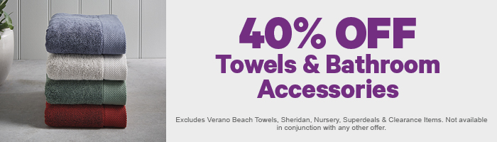 40% off Towels & Bathroom Accessories