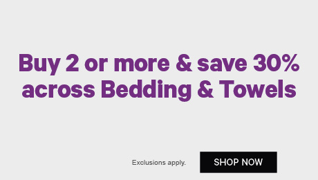 Buy 2 or more & save 30% across Bedding & Towels