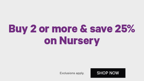 Buy 2 or more & save 25% on Nursery