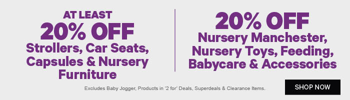 At least 20% off Strollers, Car Seats & Nursery Furniture | 20% off Nursery Manchester, Nursery Toys, Feeding, Babycare & Accessories