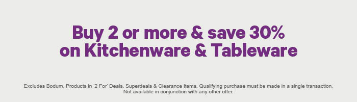 Buy 2 or more & save 30% on Kitchenware & Tableware