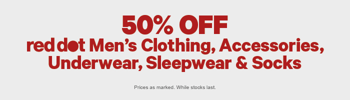 50% off Red Dot Men's Clothing, Underwear, Socks, Sleepwear & Accessories