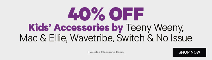 40% off Kids Accessories by Teeny Weeny, Mac & Ellie, Wavetribe, Switch & No Issue