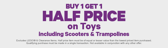 Buy 1 Get 1 Half Price Toys including Scooters & Trampolines