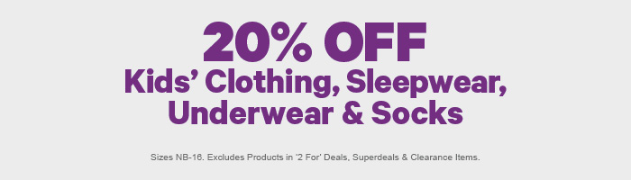 20% off Kids' Clothing, Sleepwear, Underwear & Socks