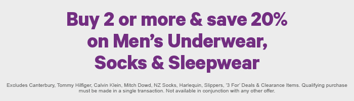 Buy 2 or more & save 20% on Men's Underwear, Socks & Sleepwear