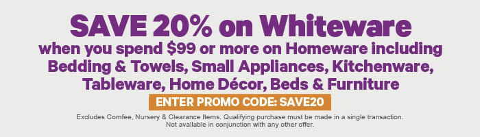 Save 20% on Whiteware when you spend $99 or more on Homeware