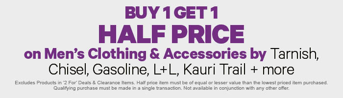 Buy 1 Get 1 Half Price on Men's Clothing & Accessories by Tarnish, Chisel, Gasoline, L+L & Kauri Trail + more